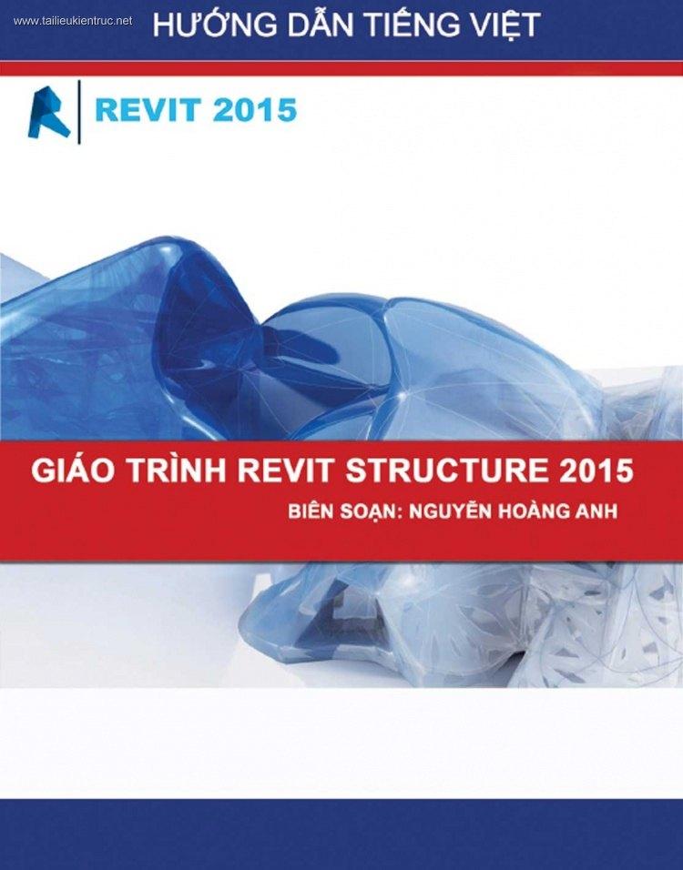 Bài giảng Revit Structure 2015 do Nguyễn Hoàng Anh biên soạn