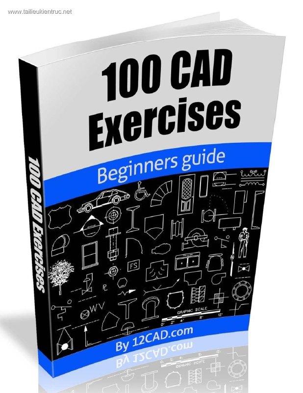 Tổng hợp 100 bài tập Autocad cả 2D và 3D full download