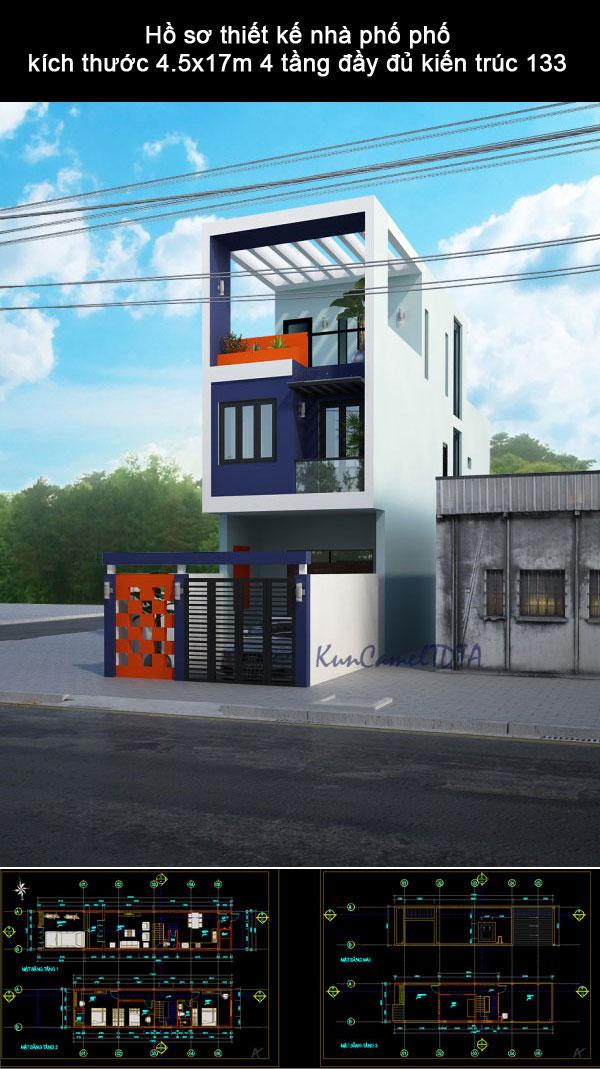 Hồ sơ thiết kế nhà phố phố kích thước 4.5x17m 4 tầng đầy đủ kiến trúc 133