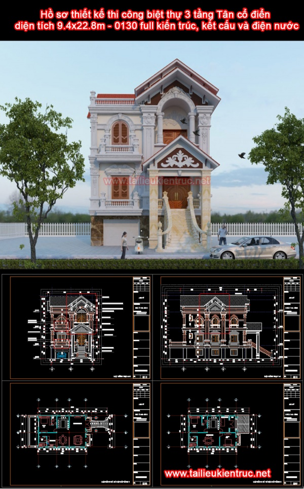 Hồ sơ thiết kế thi công biệt thự 3 tầng Tân cổ điển diện tích 9.4x22.8m - 0130 full kiến trúc, kết cấu và điện nước