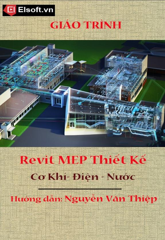 Giáo trình Revit Mep thiết kế Cơ khí - Điện - Nước Tác giả Nguyễn Văn Thiệp