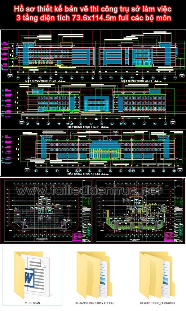 Hồ sơ thiết kế bản vẽ thi công trụ sở làm việc 3 tầng diện tích 73.6x114.5m full các bộ môn
