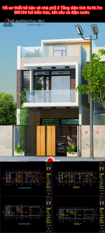 Hồ sơ thiết kế bản vẽ nhà phố 2 Tầng diện tích 5x18.7m - 154 full kiến trúc, kết cấu và điện nước
