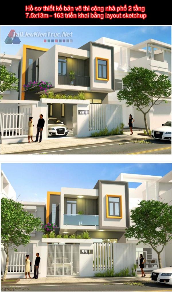 Hồ sơ thiết kế bản vẽ thi công nhà phố 2 tầng 7.5x13m - 163 triển khai bằng layout sketchup