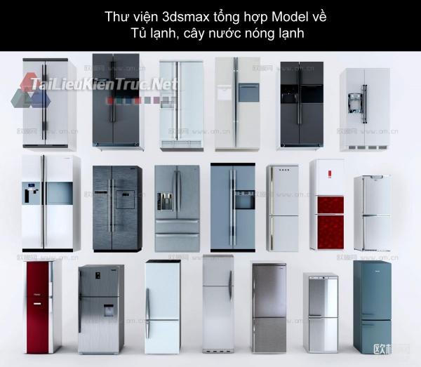 Thư viện 3dsmax tổng hợp Model về Tủ lạnh, cây nước nóng lạnh