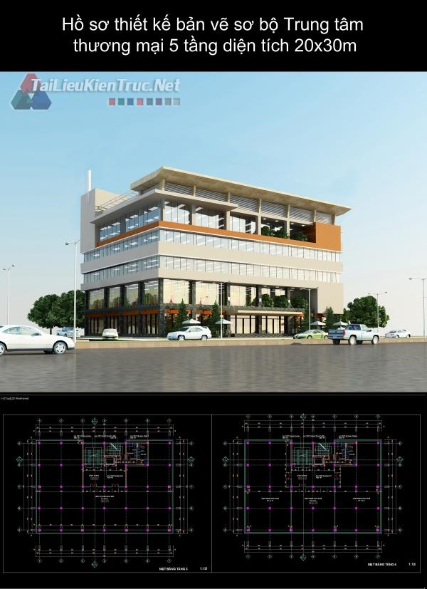 Hồ sơ thiết kế bản vẽ sơ bộ Trung tâm thương mại 5 tầng diện tích 20x30m