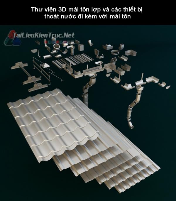 Thư viện 3D mái tôn lợp và các thiết bị thoát nước đi kèm với mái tôn