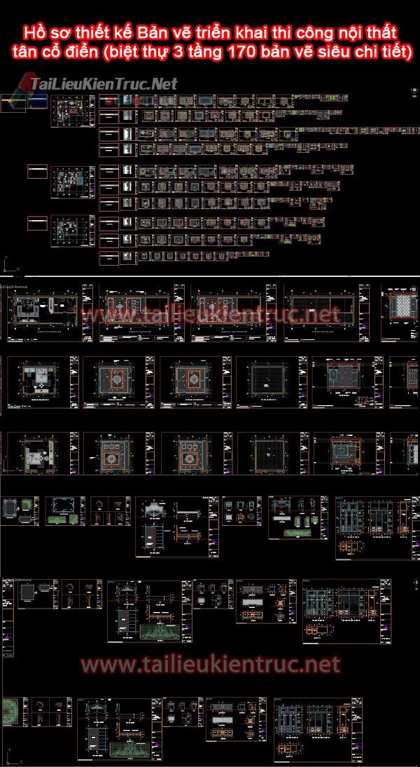 Hồ sơ thiết kế Bản vẽ triển khai thi công nội thất tân cổ điển (biệt thự 3 tầng 170 bản vẽ siêu chi tiết)