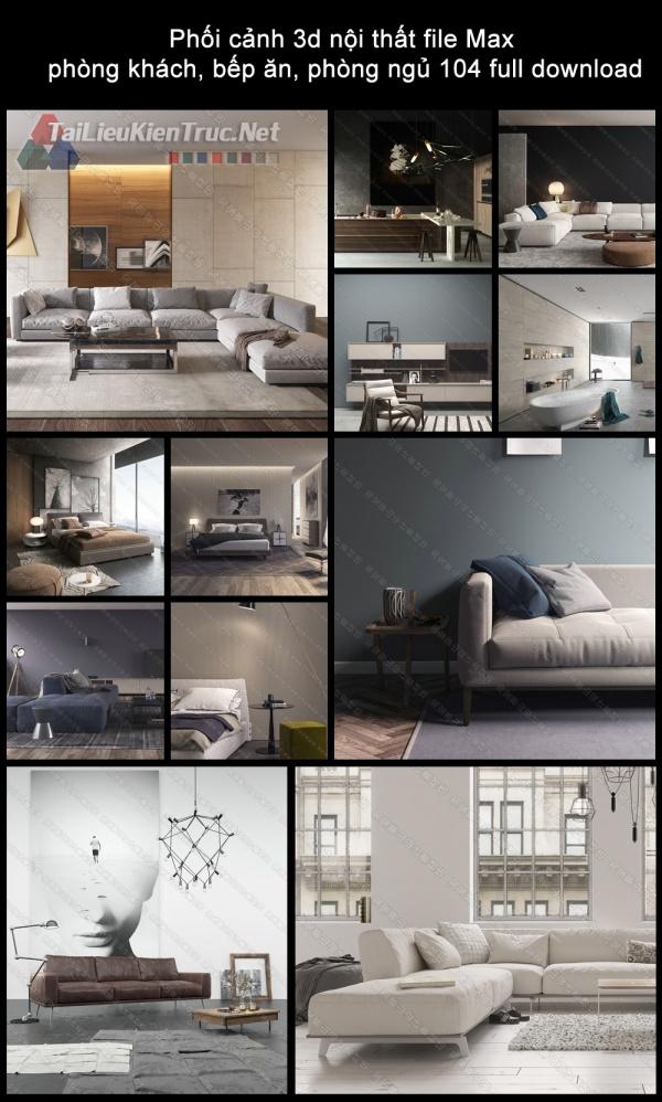 Phối cảnh 3d nội thất file Max phòng khách, bếp ăn, phòng ngủ 104 full download