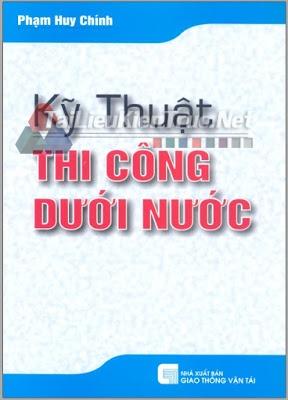 Kỹ thuật thi công dưới nước - Phạm Huy Chính