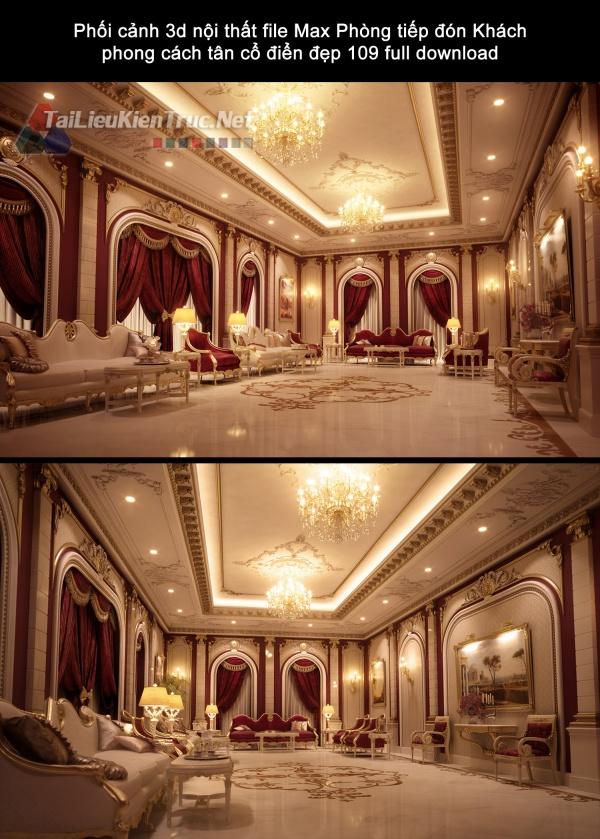 Phối cảnh 3d nội thất file Max Phòng tiếp đón Khách phong cách tân cổ điển đẹp 109 full download