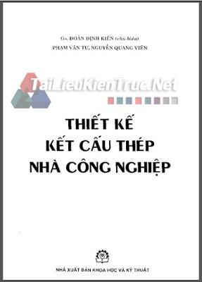 Thiết kế kết cấu thép nhà công nghiệp- GS. Đoàn Định Kiến