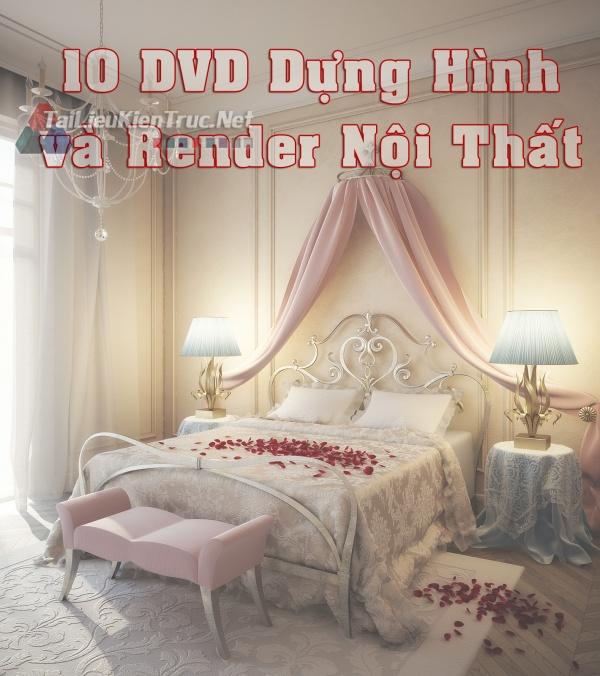 10 DVD Hướng dẫn Dựng hình và Render nội thất