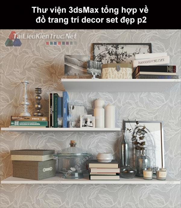Thư viện 3dsMax tổng hợp về đồ trang trí decor set đẹp p2