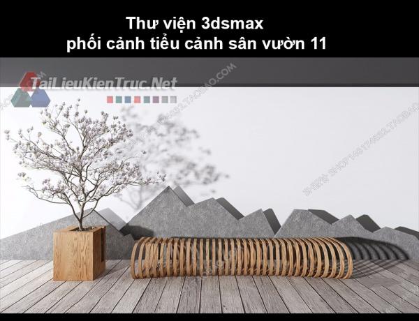 Thư viện 3dsmax phối cảnh, tiểu cảnh sân vườn 11