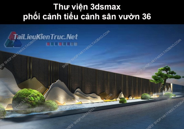 Thư viện 3dsmax phối cảnh, tiểu cảnh sân vườn 36