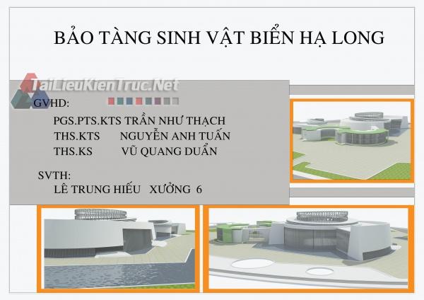 Đồ án tốt nghiệp KTS- Bảo tàng sinh vật biển Hạ Long