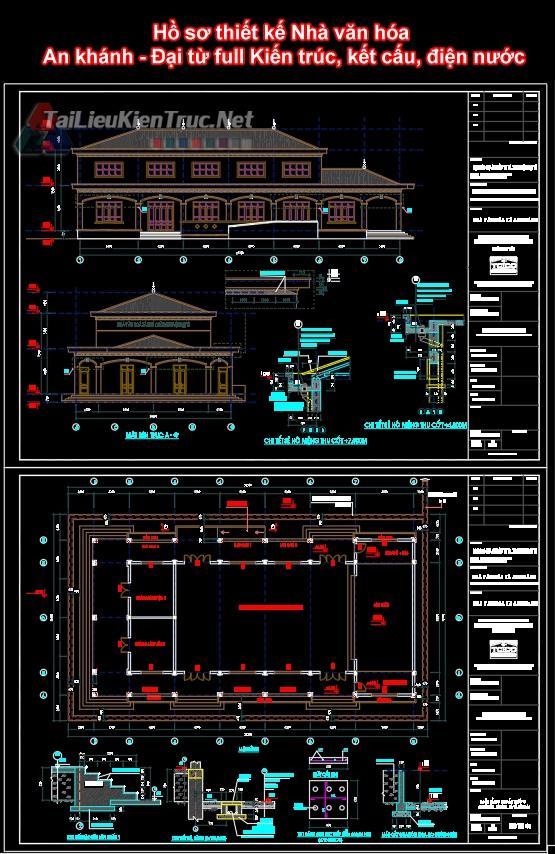 Hồ sơ thiết kế Nhà văn hóa An khánh - Đại từ full Kiến trúc, kết cấu, điện nước