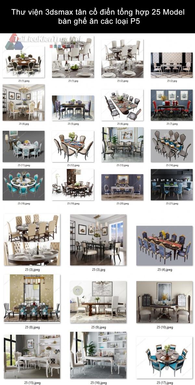 Thư viện 3dsmax tân cổ điển tổng hợp 25 Model bàn ghế ăn các loại P5