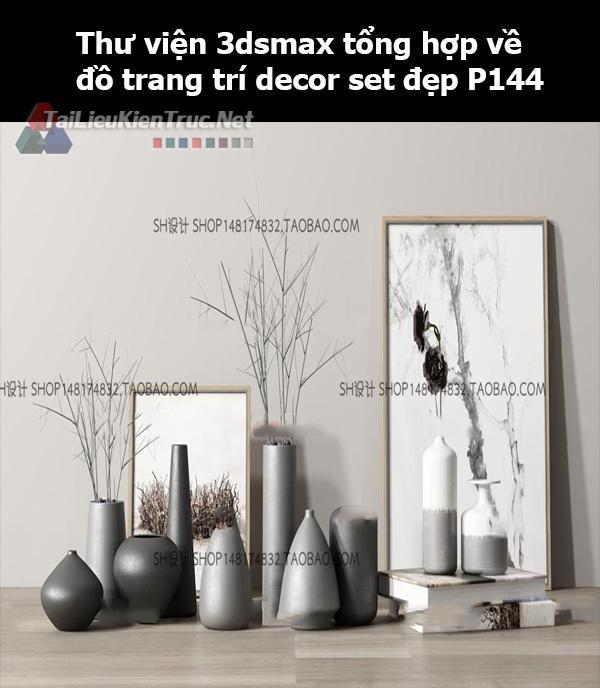 Thư viện 3dsMax tổng hợp về đồ trang trí decor set đẹp p144