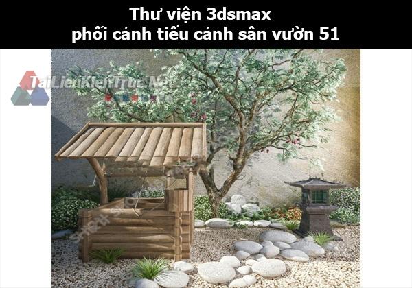 Thư viện 3dsmax phối cảnh, tiểu cảnh sân vườn 51