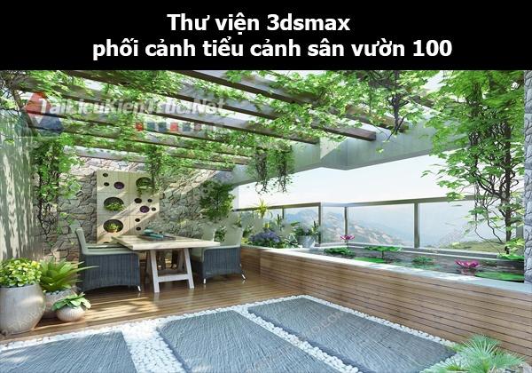 Thư viện 3dsmax phối cảnh, tiểu cảnh sân vườn 100
