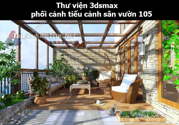 Thư viện 3dsmax phối cảnh, tiểu cảnh sân vườn 105