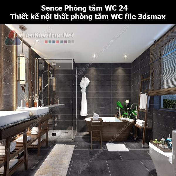 Sence Phòng tắm WC 24 - Thiết kế nội thất phòng tắm + Wc file 3dsmax