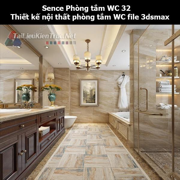 Sence Phòng tắm WC 32 - Thiết kế nội thất phòng tắm + Wc file 3dsmax