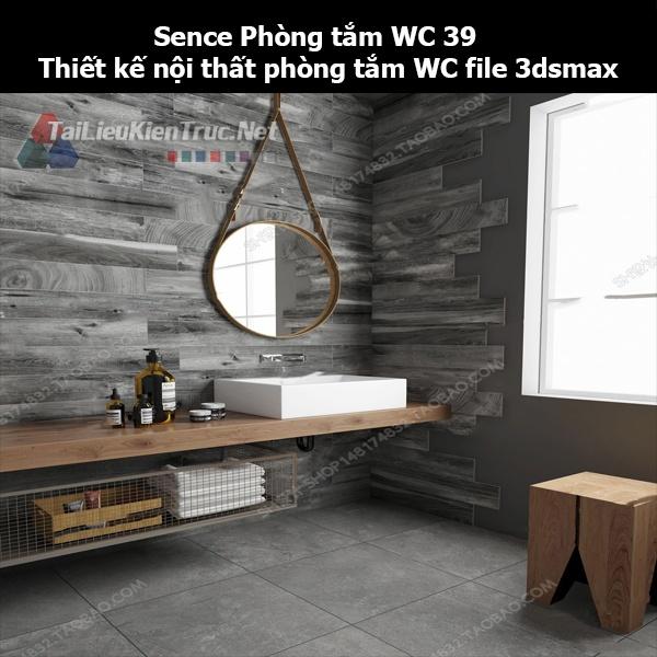 Sence Phòng tắm WC 39 - Thiết kế nội thất phòng tắm + Wc file 3dsmax