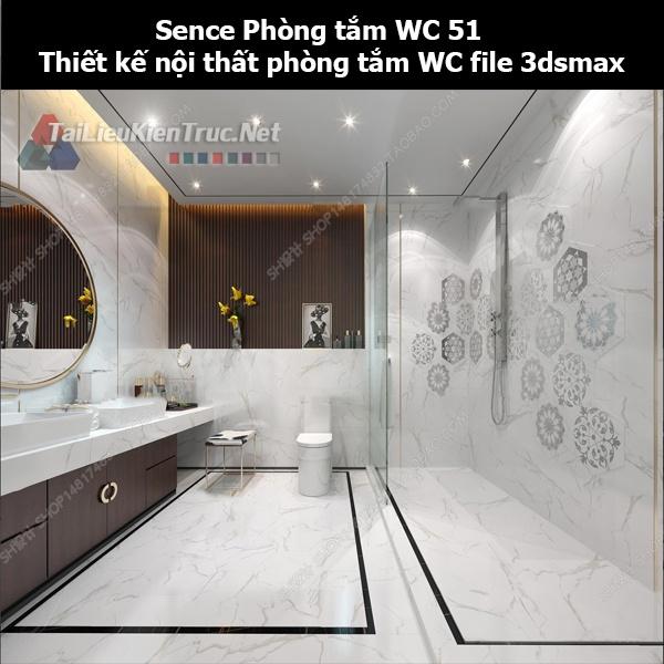 Sence Phòng tắm WC 51 - Thiết kế nội thất phòng tắm + Wc file 3dsmax