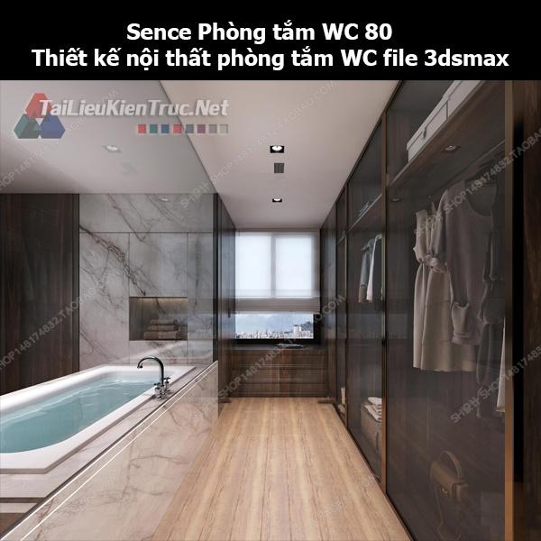 Sence Phòng tắm WC 80 - Thiết kế nội thất phòng tắm + Wc file 3dsmax