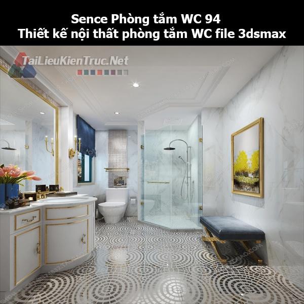 Sence Phòng tắm WC 94 - Thiết kế nội thất phòng tắm + Wc file 3dsmax