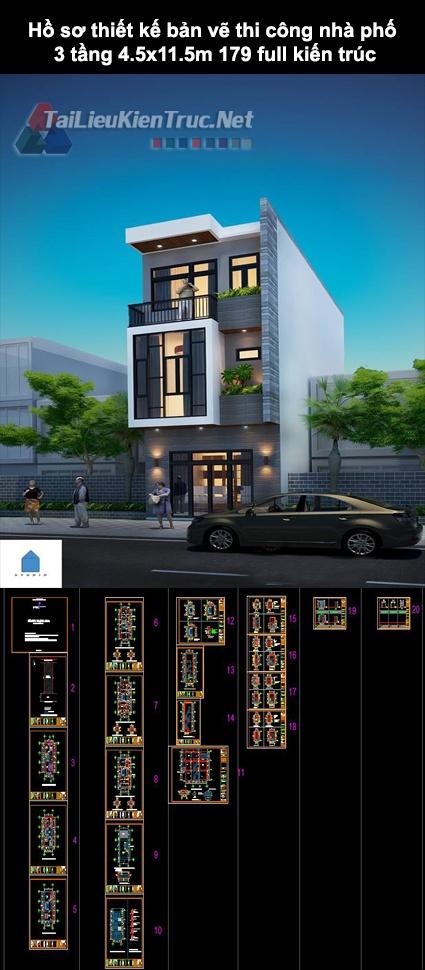 Hồ sơ thiết kế bản vẽ thi công nhà phố 3 tầng 4.5×11.5m 179 full kiến trúc