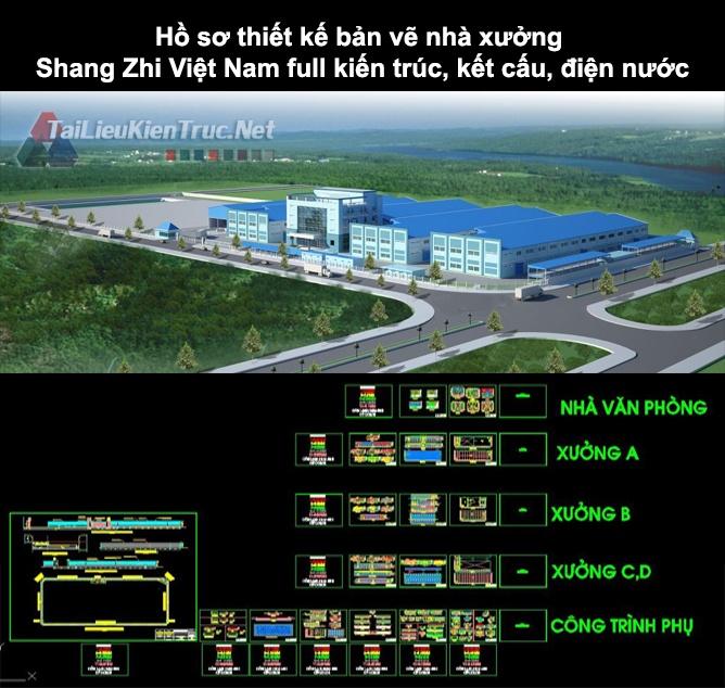 Hồ sơ thiết kế bản vẽ nhà xưởng Shang Zhi Việt Nam full kiến trúc, kết cấu, điện nước
