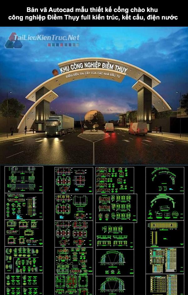 Bản vẽ Autocad mẫu thiết kế cổng chào Khu công nghiệp Điềm Thụy full kiến trúc, kết cấu, điện nước