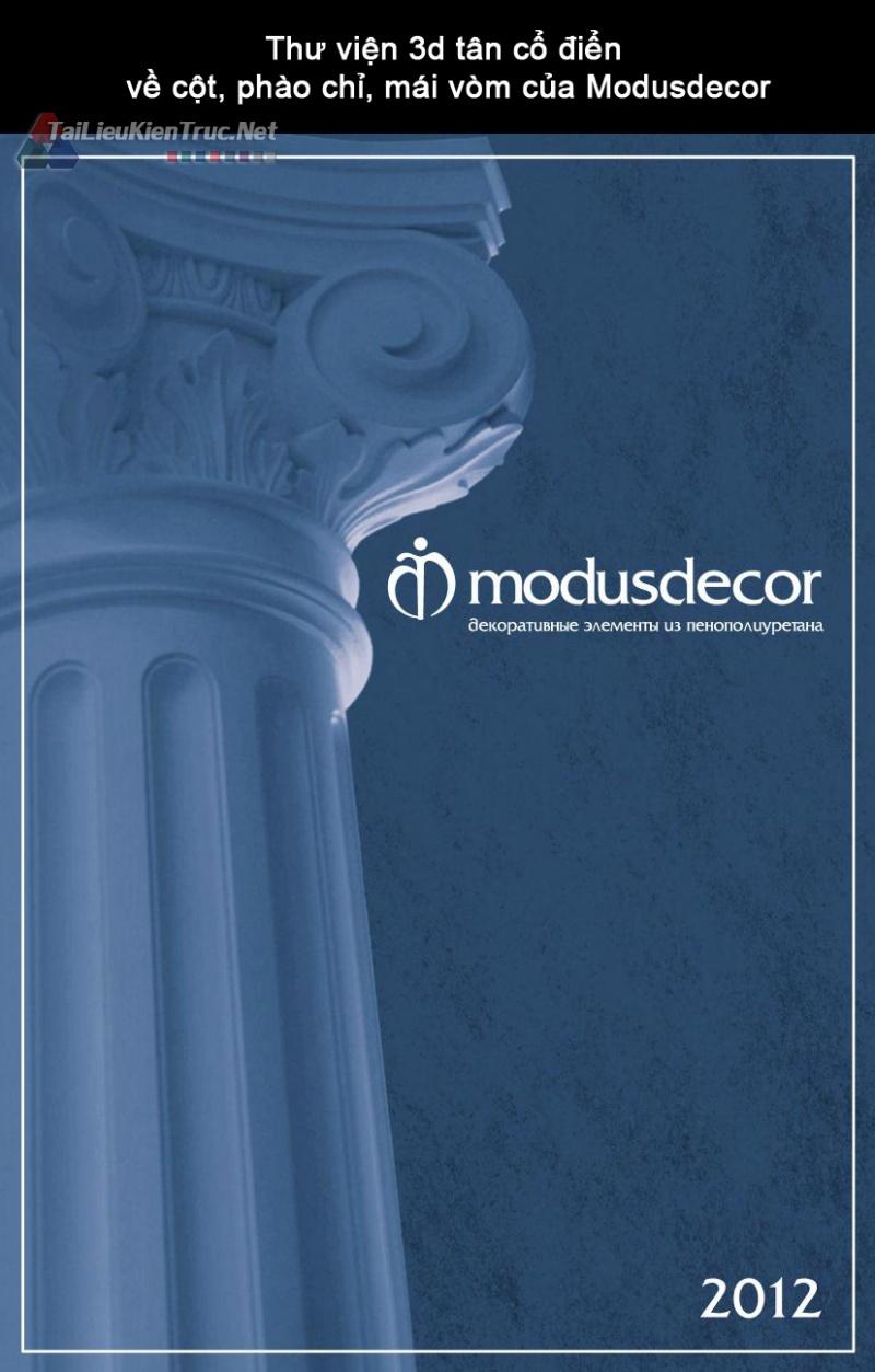 Thư viện 3d tân cổ điển về cột, phào chỉ, mái vòm của Modusdecor
