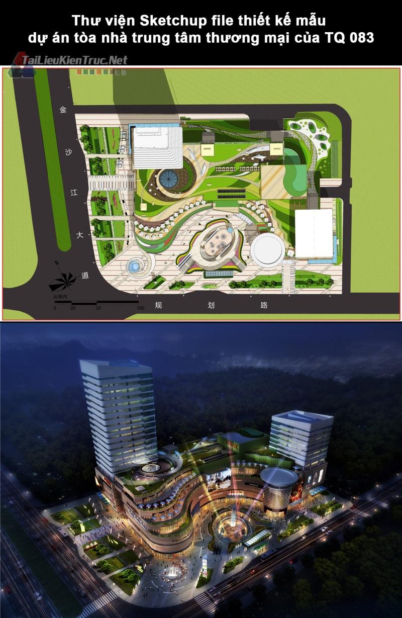 Thư viện Sketchup file thiết kế mẫu dự án tòa nhà trung tâm thương mại của TQ 083