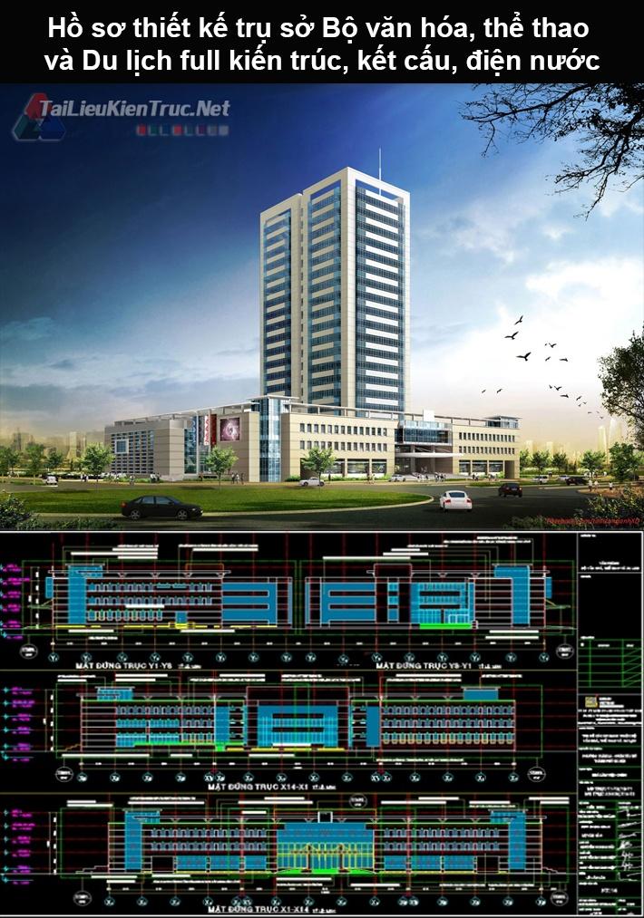 Hồ sơ thiết kế trụ sở Bộ văn hóa, thể thao và Du lịch full kiến trúc, kết cấu, điện nước