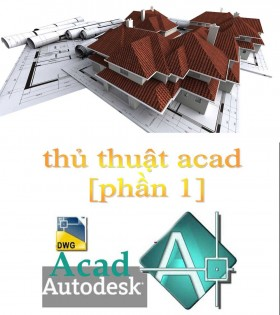 Tổng hợp các thủ thuật Autocad phần 1