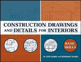 Construction Drawings and Details for Interiors (Bản vẽ xây dựng và chi tiết cho nội thất)