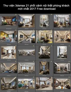 Thư viện 3dsmax 21 phối cảnh nội thất phòng khách mới nhất 2017 Free download