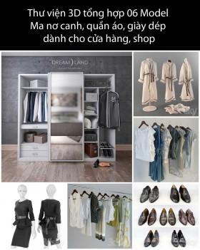 Thư viện 3D tổng hợp 06 Model  Ma nơ canh, quần áo, giày dép  dành cho cửa hàng, shop