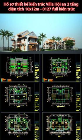 Hồ sơ thiết kế kiến trúc Villa Hội an 2 tầng diện tích 10x12m - 0127 full kiến trúc