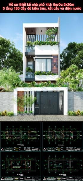 Hồ sơ thiết kế nhà phố kích thước 5x20m 3 tầng 135 đầy đủ kiến trúc, kết cấu và điện nước