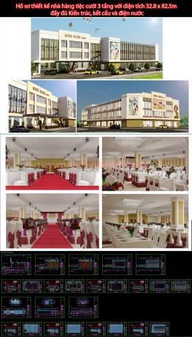 Hồ sơ thiết kế nhà hàng tiệc cưới 3 tầng với diện tích 32.8 x 82.5m đầy đủ Kiến trúc, kết cấu và điện nước