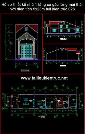 Hồ sơ thiết kế nhà 1 tầng có gác lửng mái thái với diện tích 5x23m full kiến trúc 028