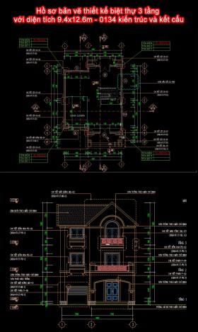 Hồ sơ bản vẽ thiết kế biệt thự 3 tầng với diện tích 9.4x12.6m - 0134 kiến trúc và kết cấu