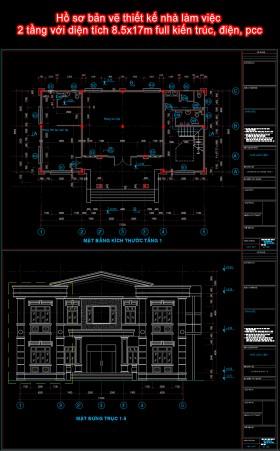 Hồ sơ bản vẽ thiết kế nhà làm việc 2 tầng với diện tích 8.5x17m full kiến trúc, điện, pcc