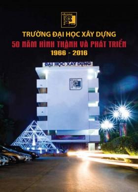 Cuốn sách Trường đại học xây dựng 50 năm hình thành và phát triển 1966-2016